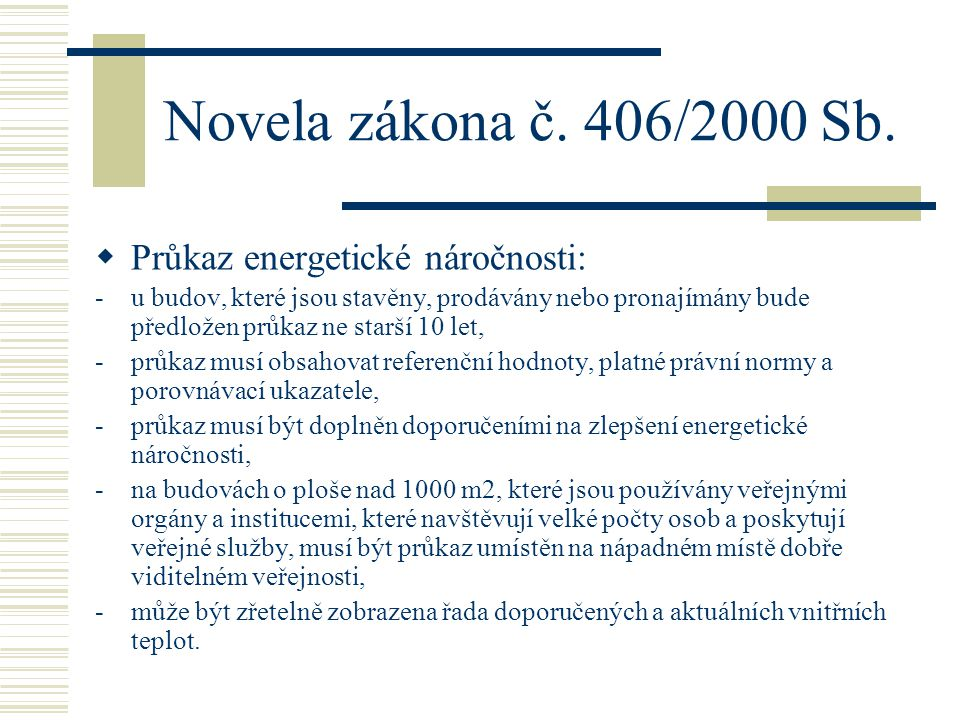 Novela zákona č. 406/2000 Sb. Průkaz energetické náročnosti: