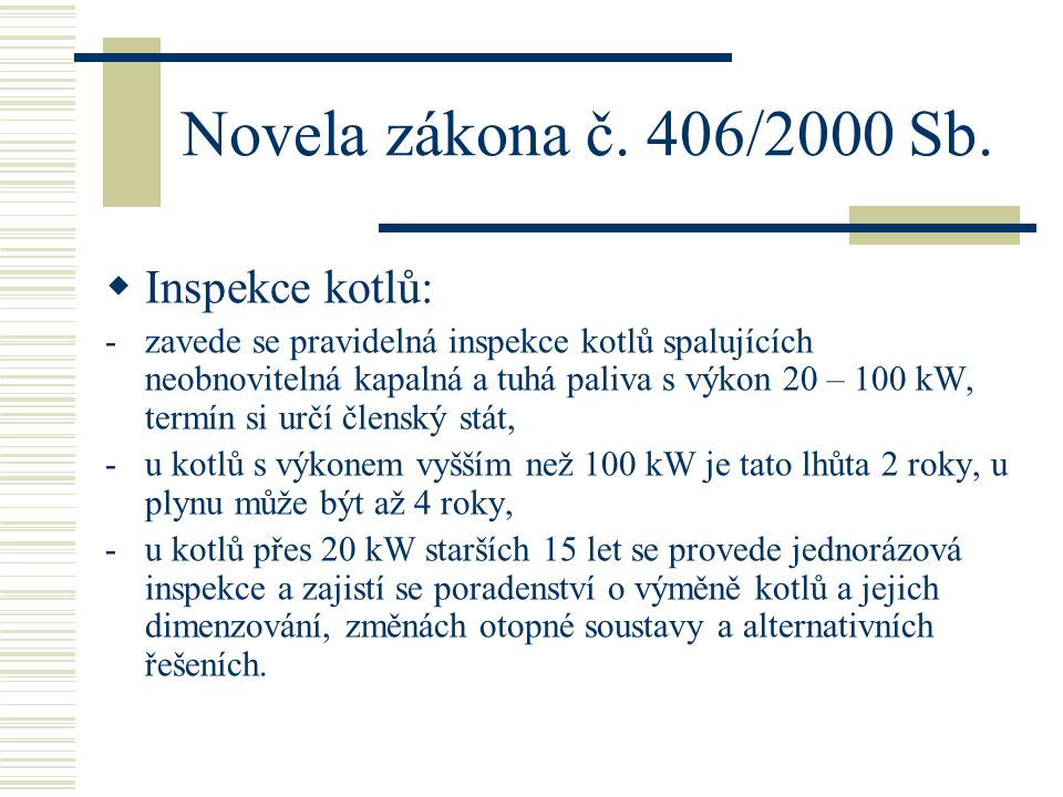 Novela zákona č. 406/2000 Sb. Inspekce kotlů: