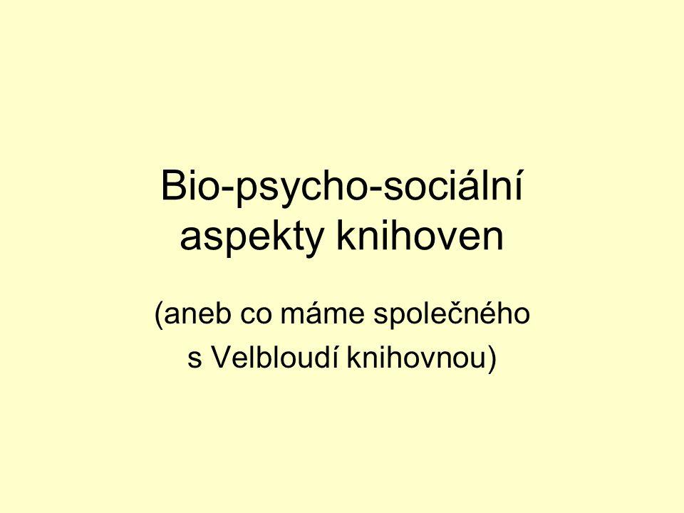 Bio-psycho-sociální aspekty knihoven