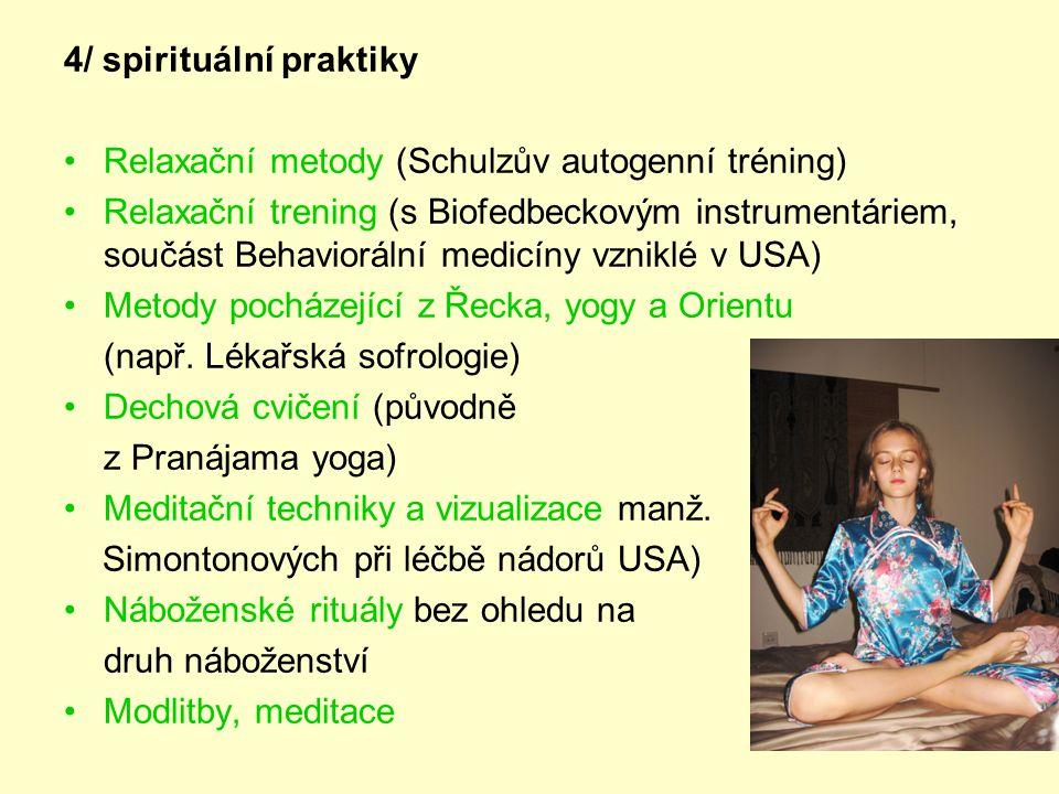 4/ spirituální praktiky
