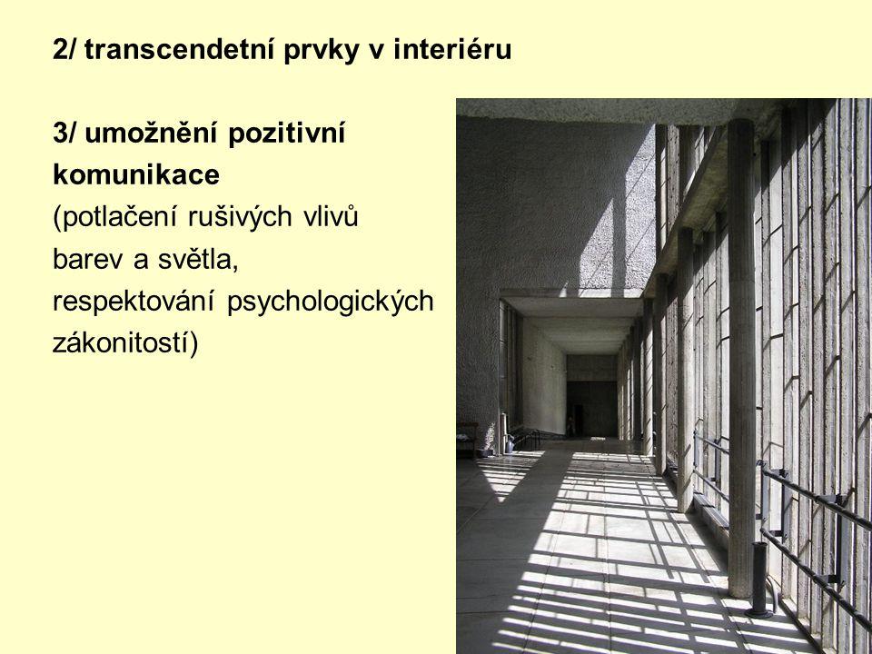 2/ transcendetní prvky v interiéru