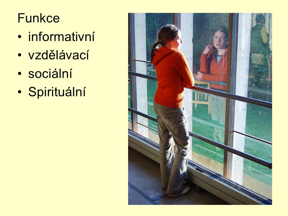 Funkce informativní vzdělávací sociální Spirituální
