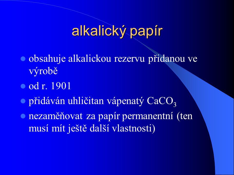 alkalický papír obsahuje alkalickou rezervu přidanou ve výrobě