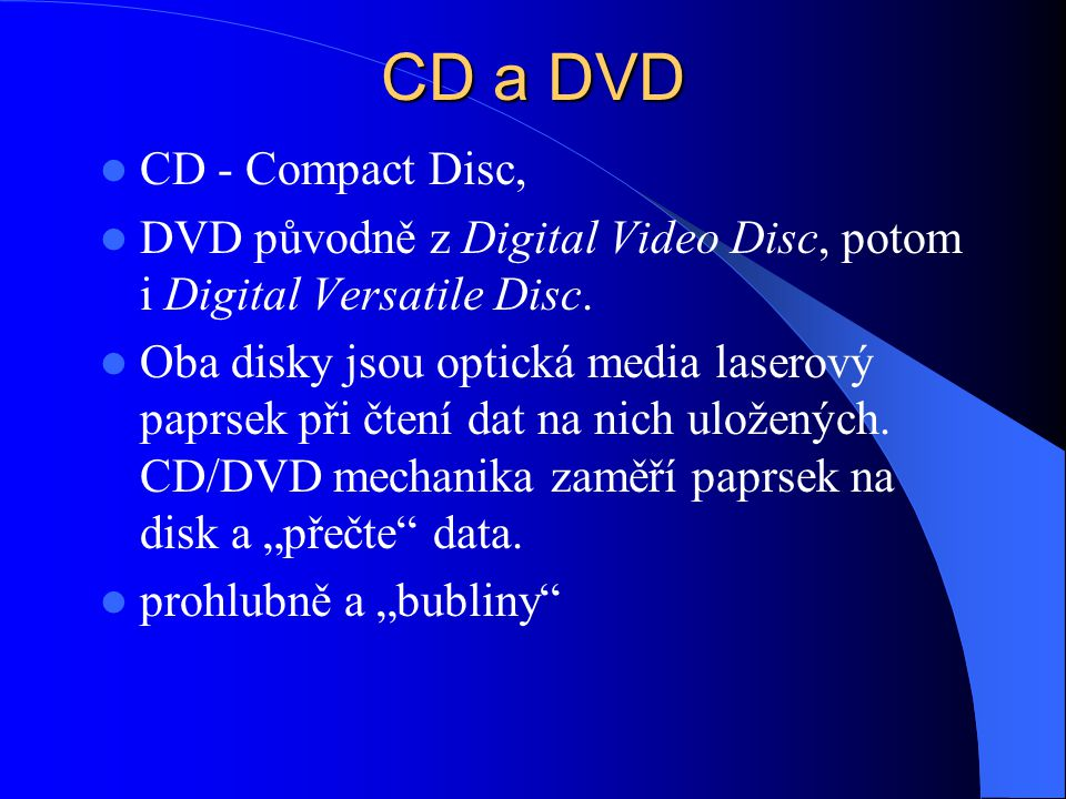 CD a DVD CD - Compact Disc,