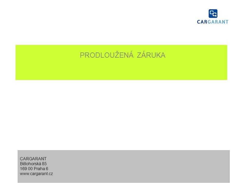 PRODLOUŽENÁ ZÁRUKA CARGARANT Bělohorská 85 169 00 Praha 6