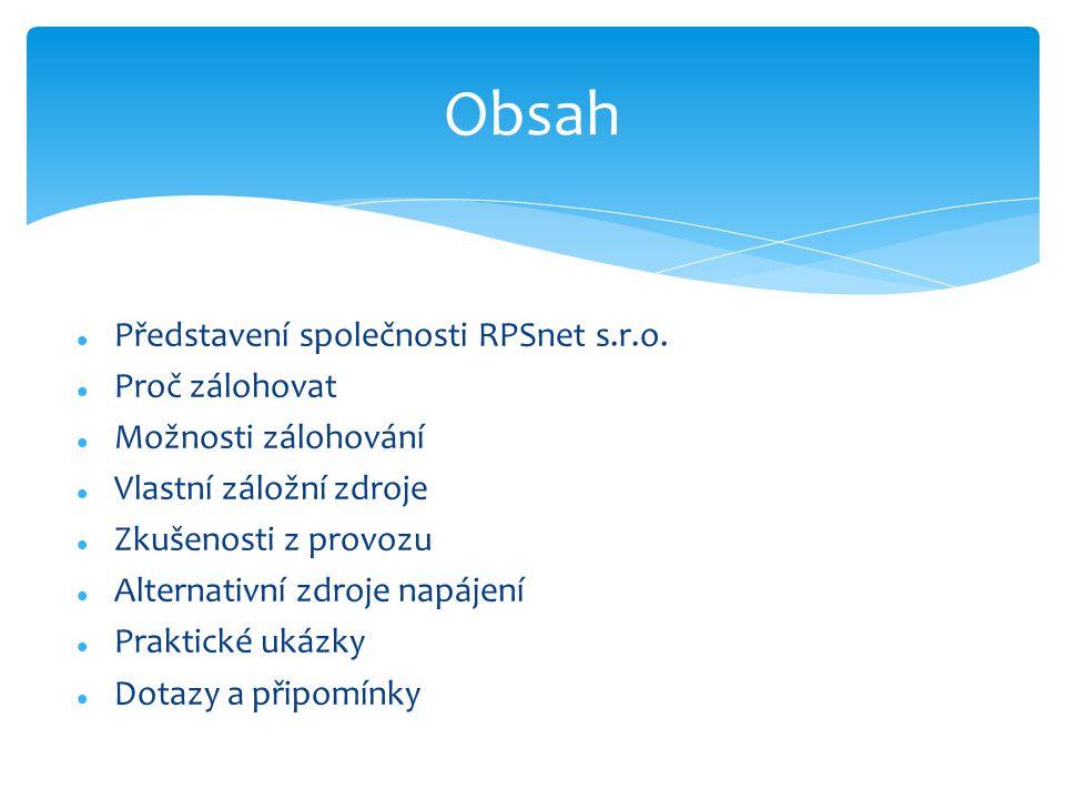 Obsah Představení společnosti RPSnet s.r.o. Proč zálohovat