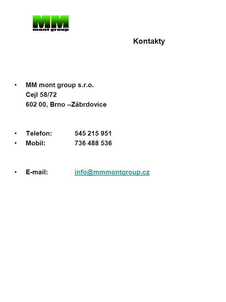 Kontakty MM mont group s.r.o. Cejl 58/72 602 00, Brno –Zábrdovice