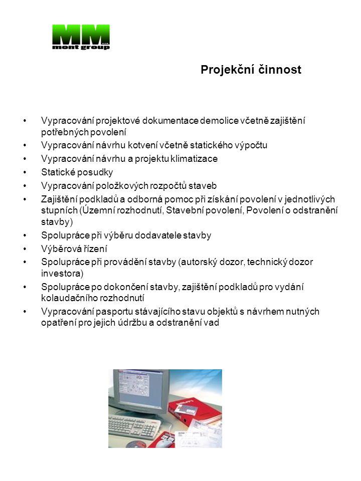 Projekční činnost Vypracování projektové dokumentace demolice včetně zajištění potřebných povolení.
