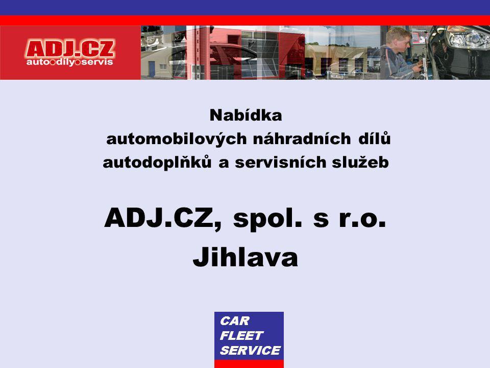 ADJ.CZ, spol. s r.o. Jihlava Nabídka automobilových náhradních dílů
