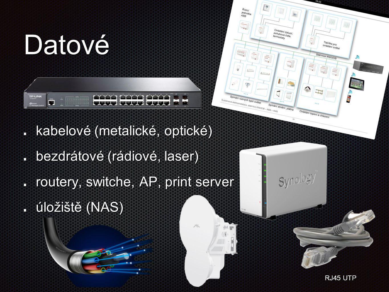 Datové kabelové (metalické, optické) bezdrátové (rádiové, laser)