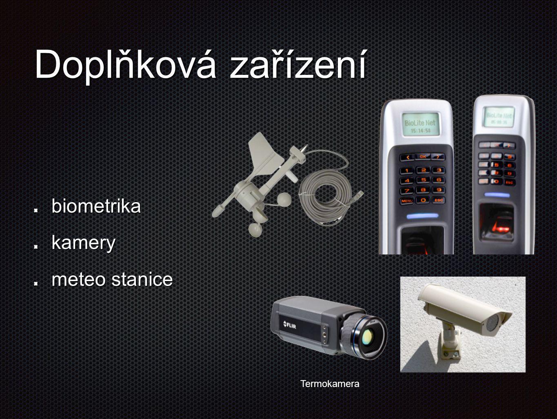 Doplňková zařízení biometrika kamery meteo stanice Termokamera