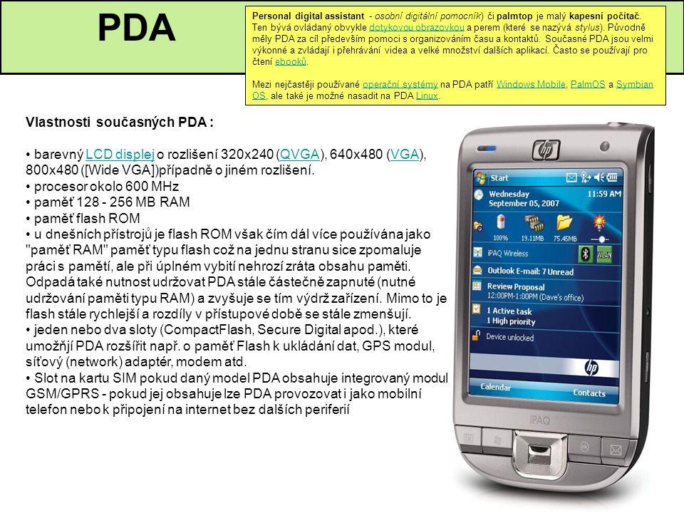 PDA Vlastnosti současných PDA :