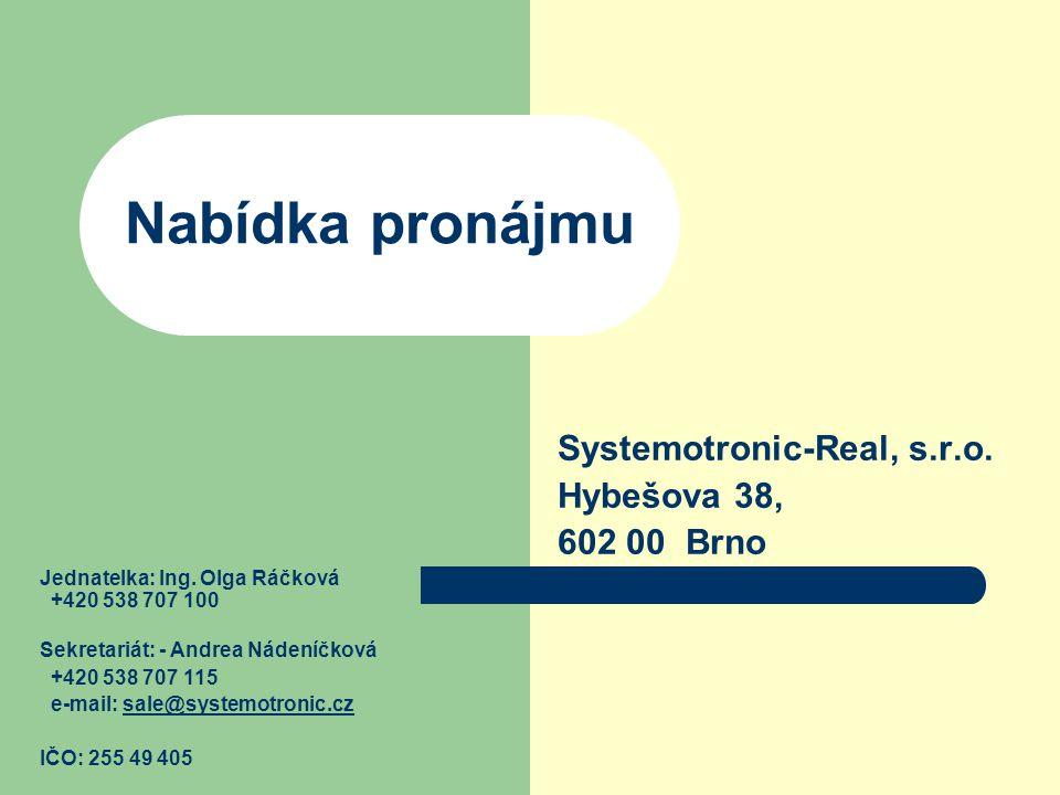 Systemotronic-Real, s.r.o. Hybešova 38, 602 00 Brno