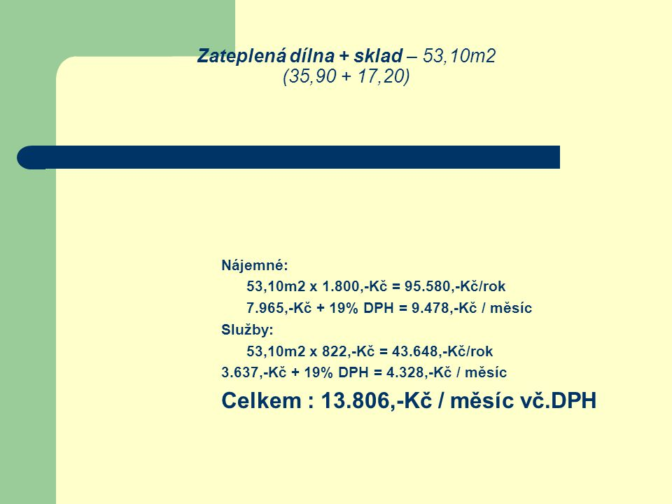 Zateplená dílna + sklad – 53,10m2 (35,90 + 17,20)