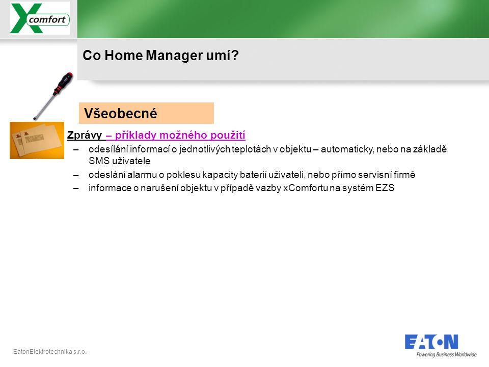 Co Home Manager umí Všeobecné Zprávy – příklady možného použití