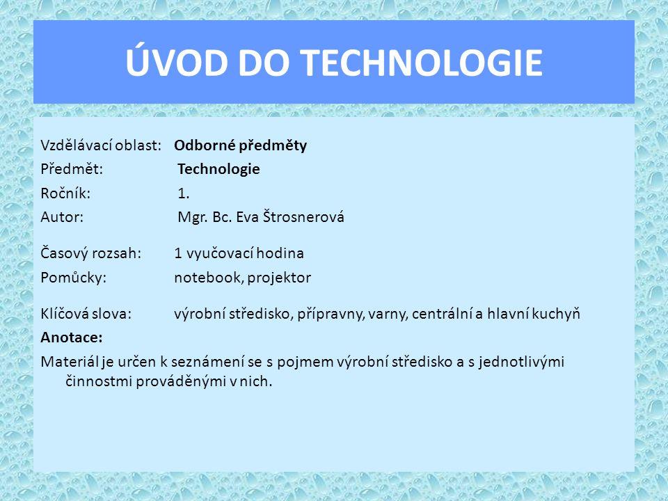 ÚVOD DO TECHNOLOGIE Vzdělávací oblast: Odborné předměty