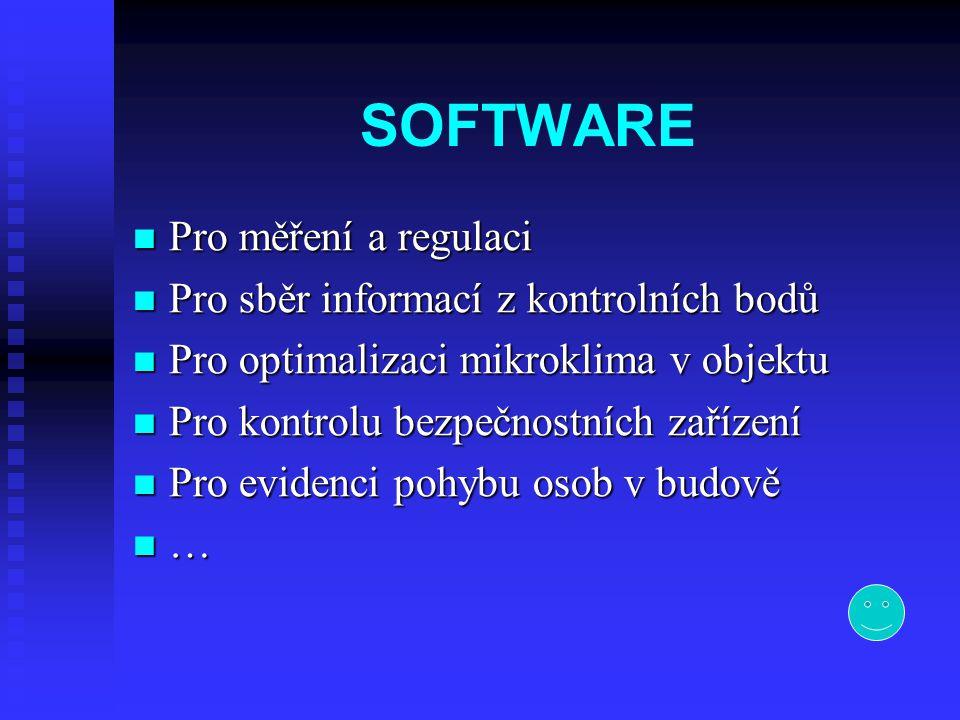 SOFTWARE Pro měření a regulaci Pro sběr informací z kontrolních bodů