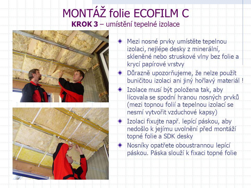MONTÁŽ folie ECOFILM C KROK 3 – umístění tepelné izolace