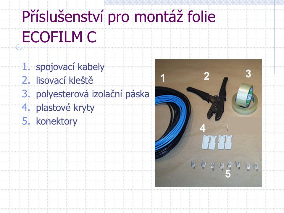 Příslušenství pro montáž folie ECOFILM C