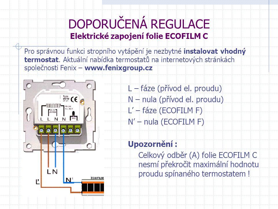 DOPORUČENÁ REGULACE Elektrické zapojení folie ECOFILM C