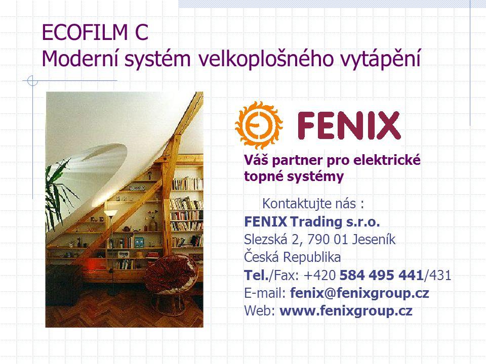 ECOFILM C Moderní systém velkoplošného vytápění