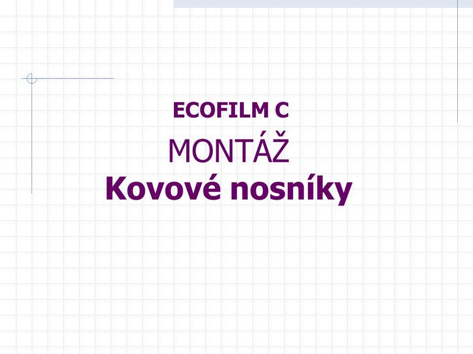 ECOFILM C MONTÁŽ Kovové nosníky