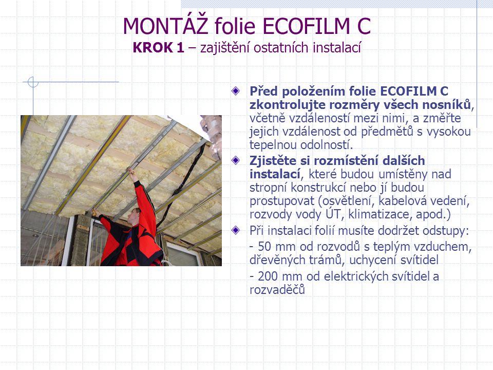 MONTÁŽ folie ECOFILM C KROK 1 – zajištění ostatních instalací
