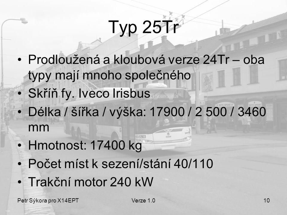Typ 25Tr Prodloužená a kloubová verze 24Tr – oba typy mají mnoho společného. Skříň fy. Iveco Irisbus.