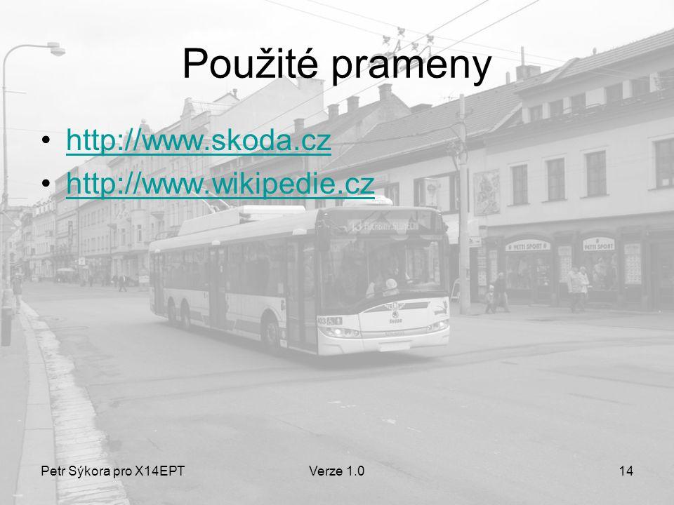 Použité prameny http://www.skoda.cz http://www.wikipedie.cz