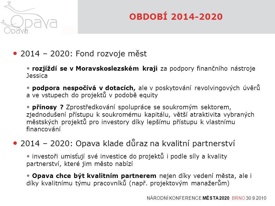 OBDOBÍ 2014-2020 2014 – 2020: Fond rozvoje měst