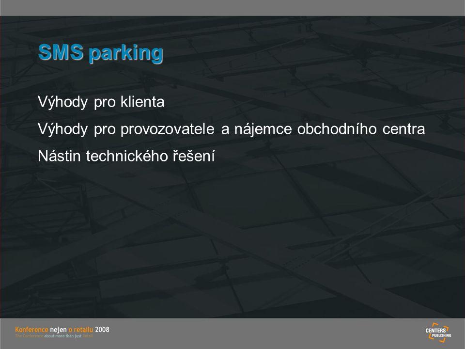 SMS parking Výhody pro klienta