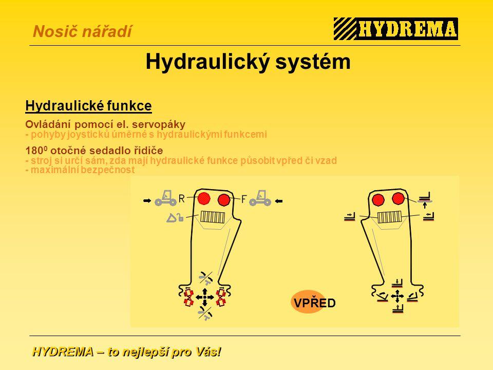 Hydraulický systém Hydraulické funkce VPŘED