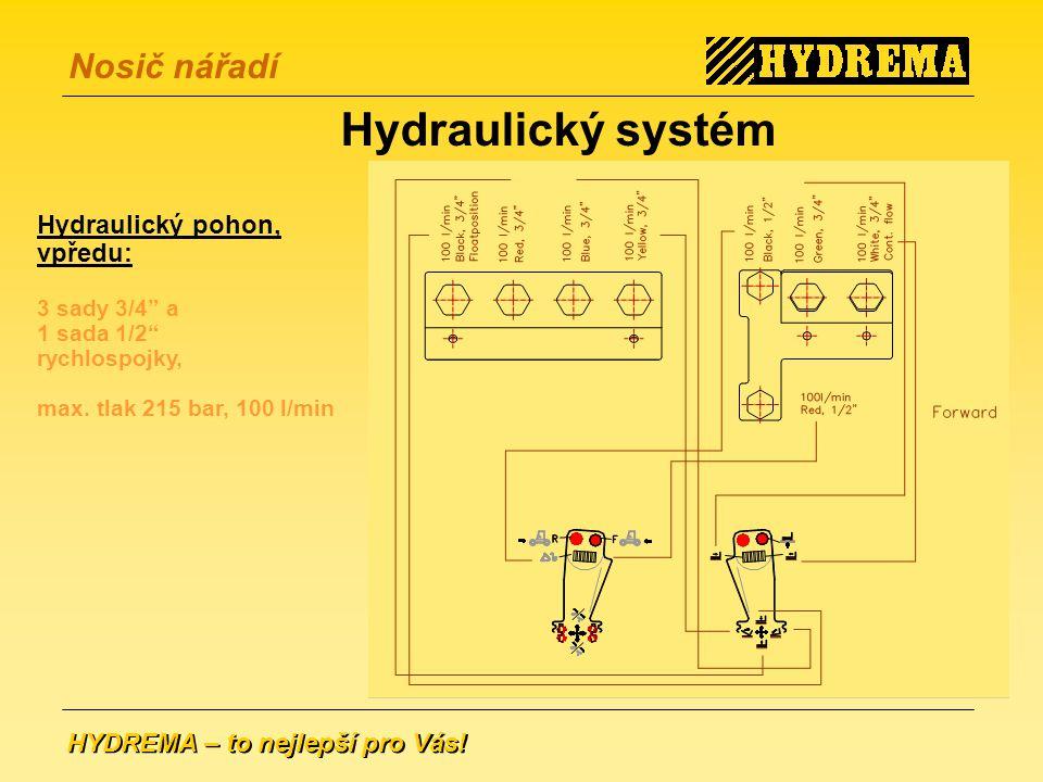 Hydraulický systém Hydraulický pohon, vpředu: 3 sady 3/4 a