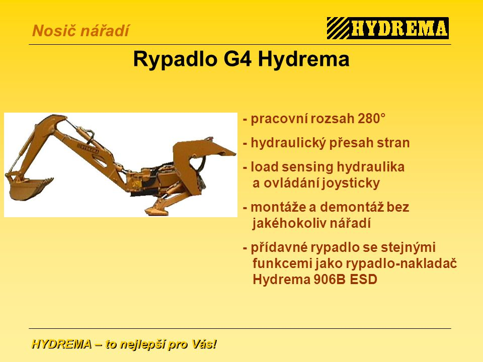 Rypadlo G4 Hydrema - pracovní rozsah 280° - hydraulický přesah stran
