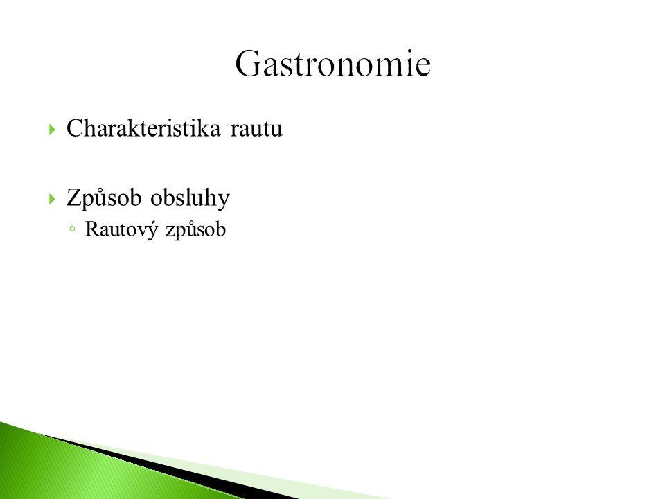 Gastronomie Charakteristika rautu Způsob obsluhy Rautový způsob