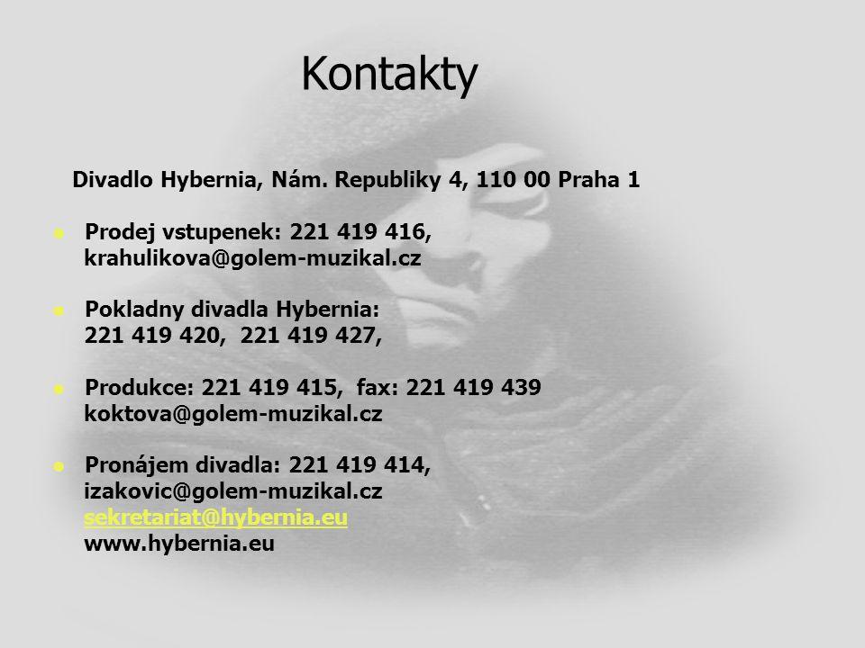 Kontakty Prodej vstupenek: 221 419 416, krahulikova@golem-muzikal.cz