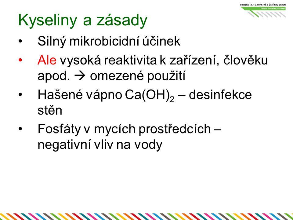Kyseliny a zásady Silný mikrobicidní účinek