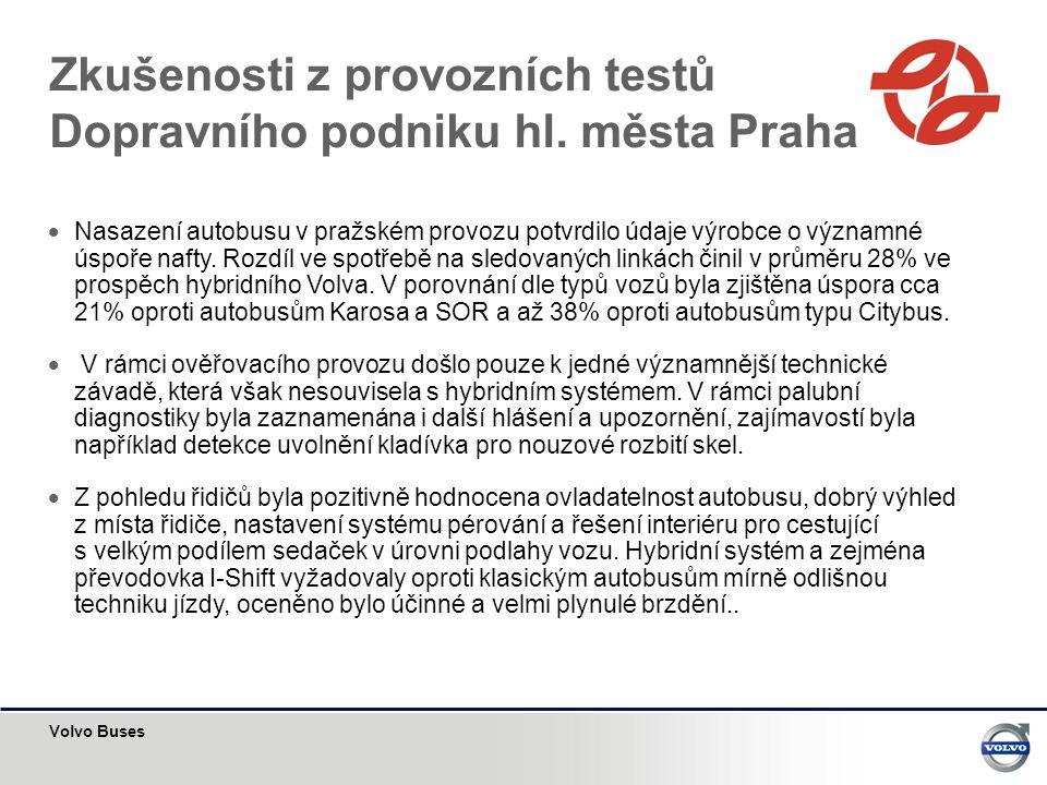 Zkušenosti z provozních testů Dopravního podniku hl. města Praha
