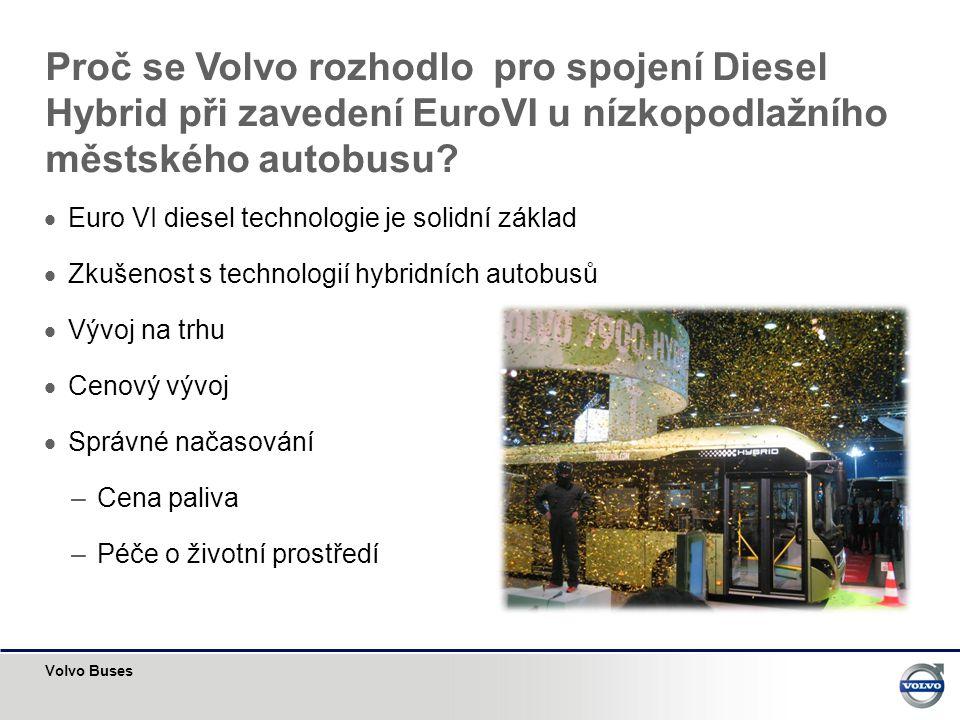 Proč se Volvo rozhodlo pro spojení Diesel Hybrid při zavedení EuroVI u nízkopodlažního městského autobusu
