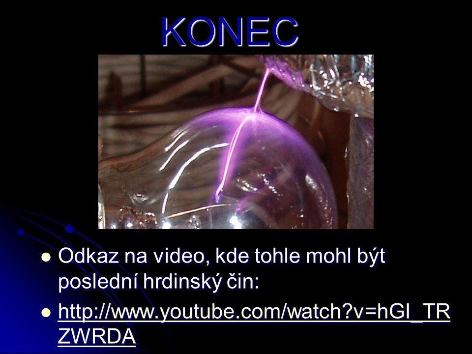 KONEC Odkaz na video, kde tohle mohl být poslední hrdinský čin: