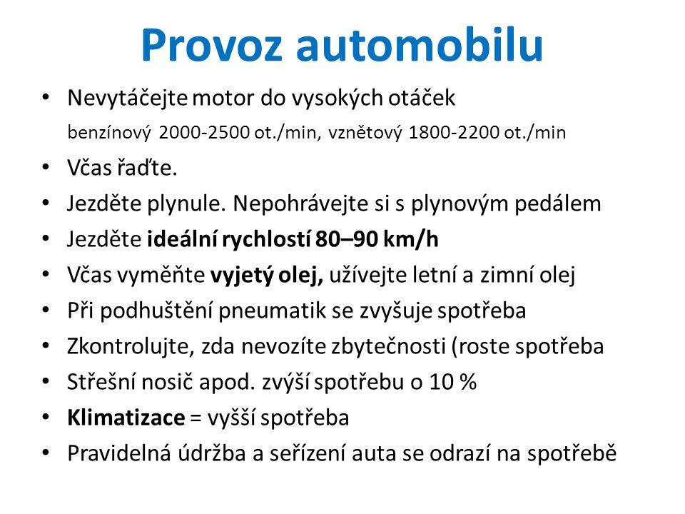 Provoz automobilu Nevytáčejte motor do vysokých otáček. benzínový 2000-2500 ot./min, vznětový 1800-2200 ot./min.