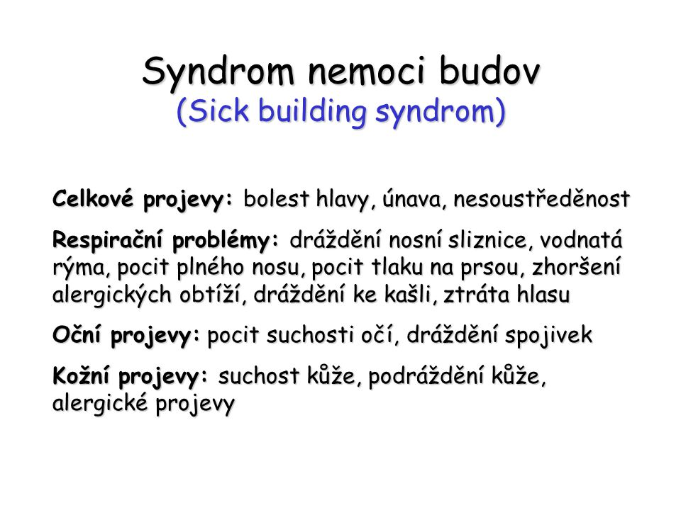 Syndrom nemoci budov (Sick building syndrom)