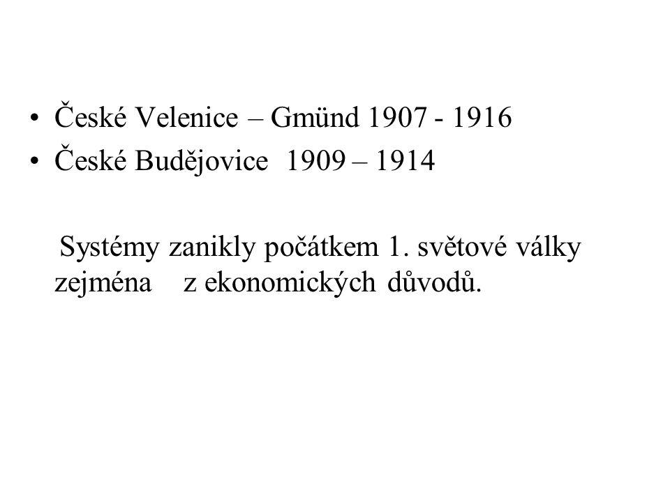 České Velenice – Gmünd 1907 - 1916