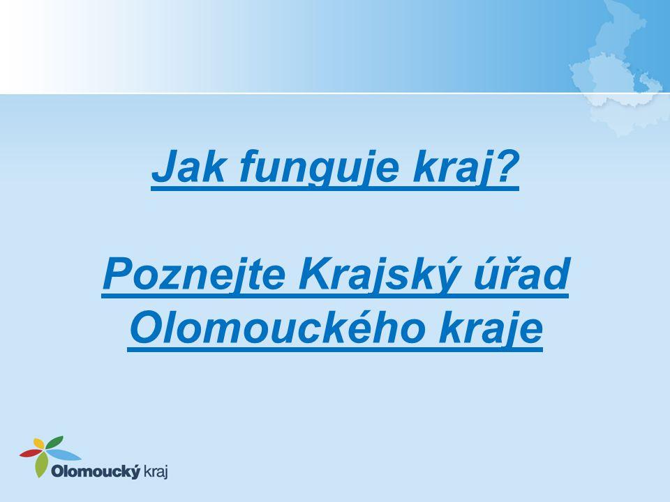 Jak funguje kraj Poznejte Krajský úřad Olomouckého kraje