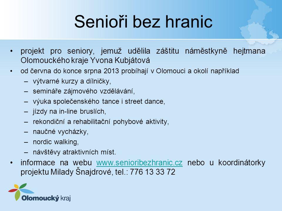 Senioři bez hranic projekt pro seniory, jemuž udělila záštitu náměstkyně hejtmana Olomouckého kraje Yvona Kubjátová.