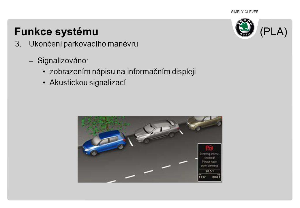 Funkce systému (PLA) Ukončení parkovacího manévru Signalizováno: