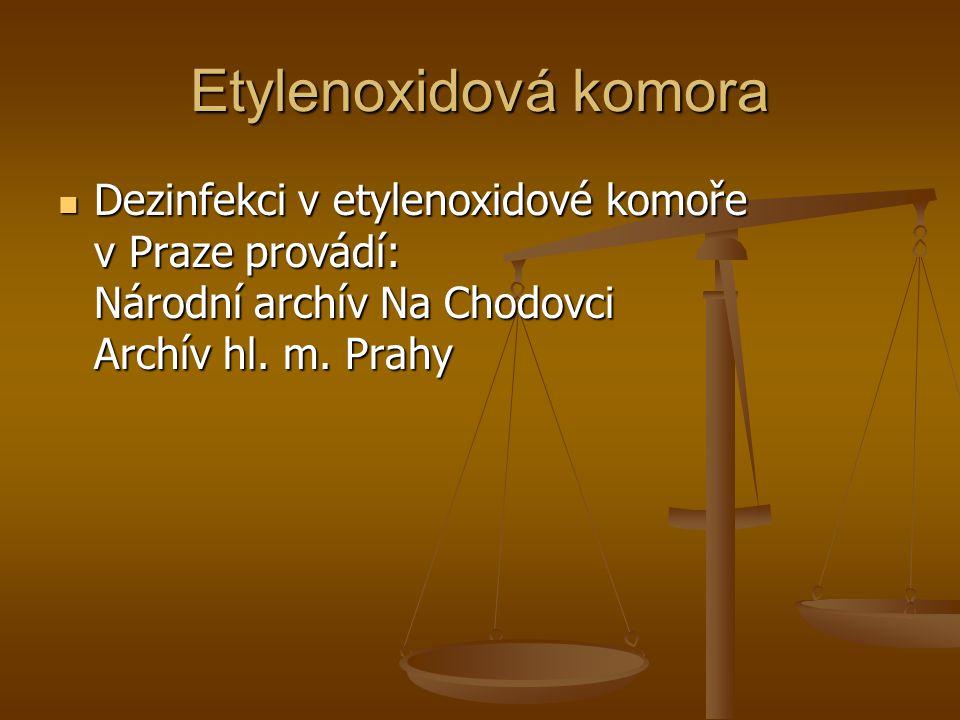Etylenoxidová komora Dezinfekci v etylenoxidové komoře v Praze provádí: Národní archív Na Chodovci Archív hl.