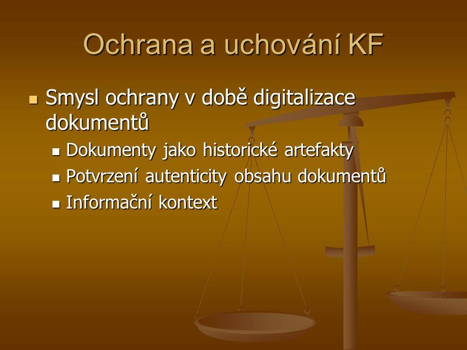 Ochrana a uchování KF Smysl ochrany v době digitalizace dokumentů