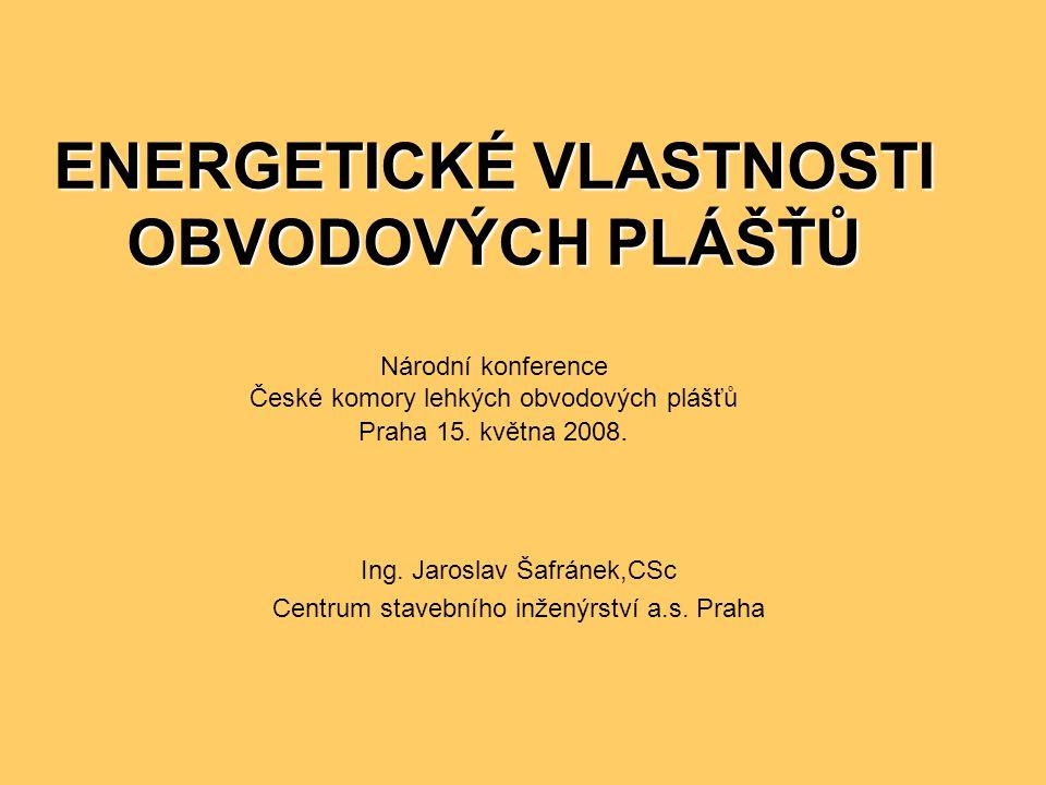 Ing. Jaroslav Šafránek,CSc Centrum stavebního inženýrství a.s. Praha