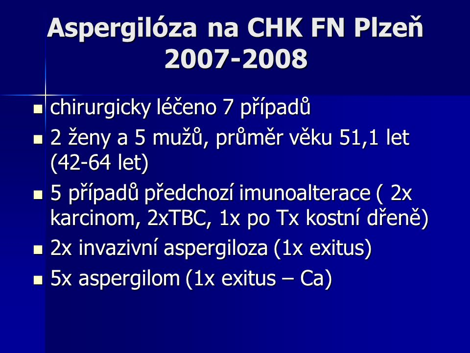Aspergilóza na CHK FN Plzeň 2007-2008